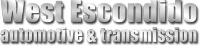 West Escondido Automotive & Transmission - Escondido, CA