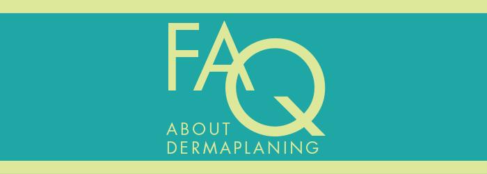 FAQ about dermaplaning