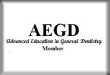 AEGD - Advanced Education of General Dentistry